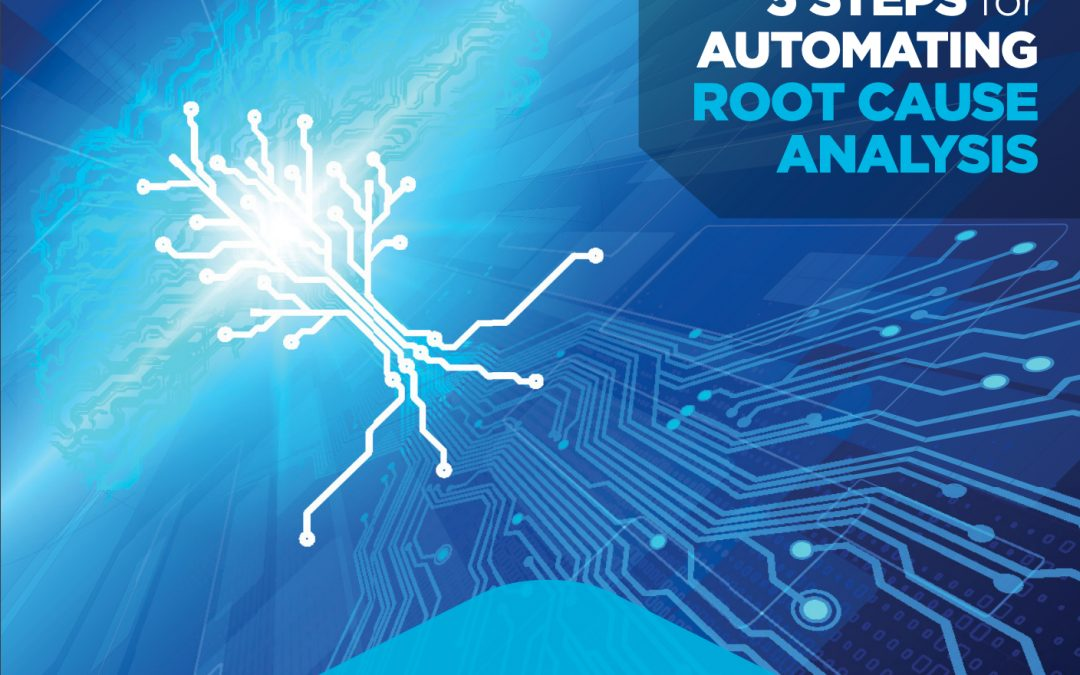 5 Steps for Automating Root Cause Analysis