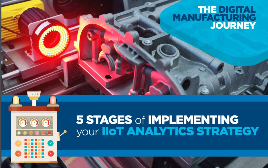 5 Stages of Implementing your IIoT & Manufacturing Analytics Strategy